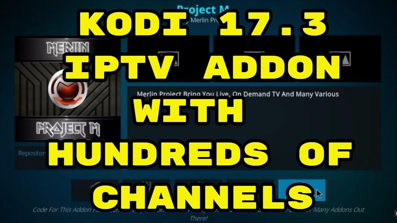 Kodi 17.3 – Free IPTV Addon Project M