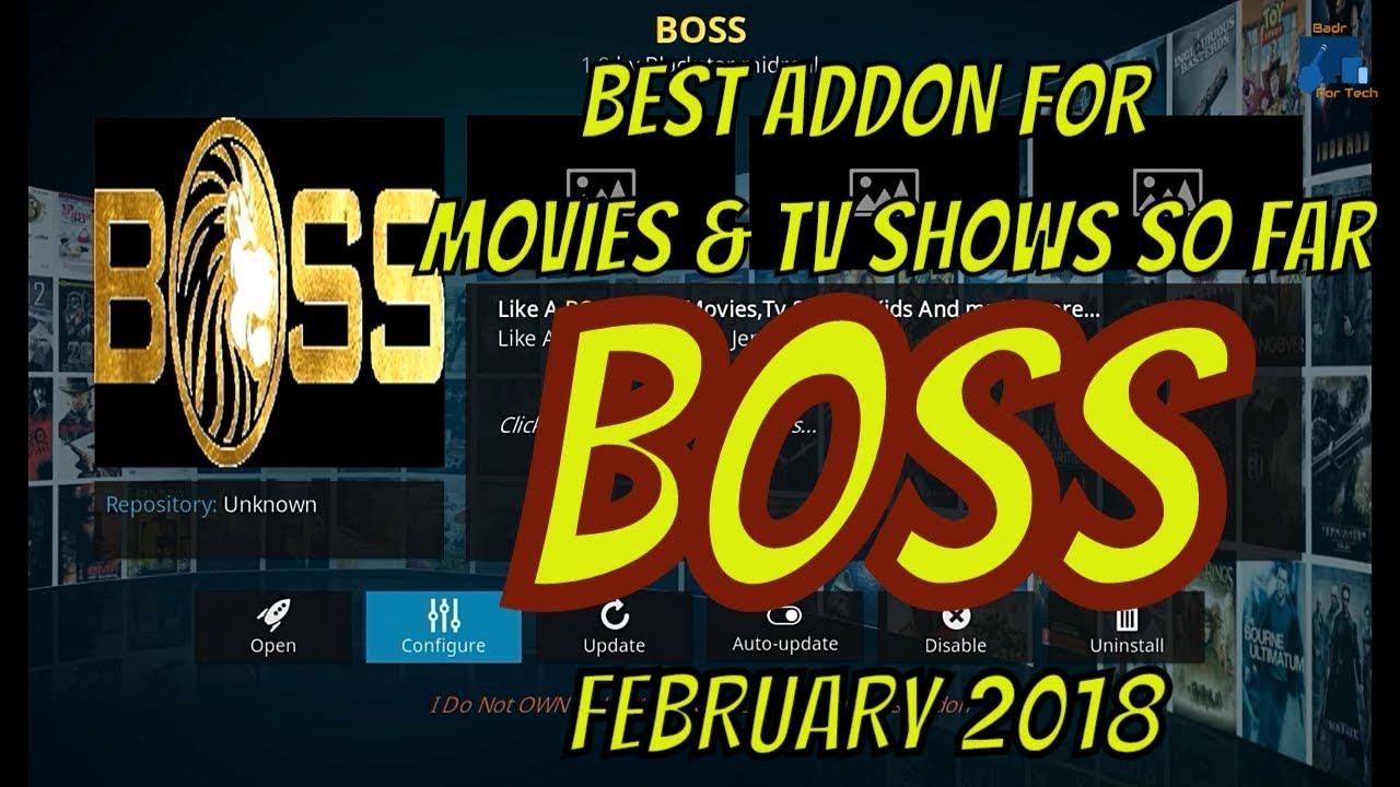BEST ADDON FOR MOVIES & TV SHOWS SO FAR   BOSS   KODI 17.6   FULL REVIEW   FEBRUARY 2018
