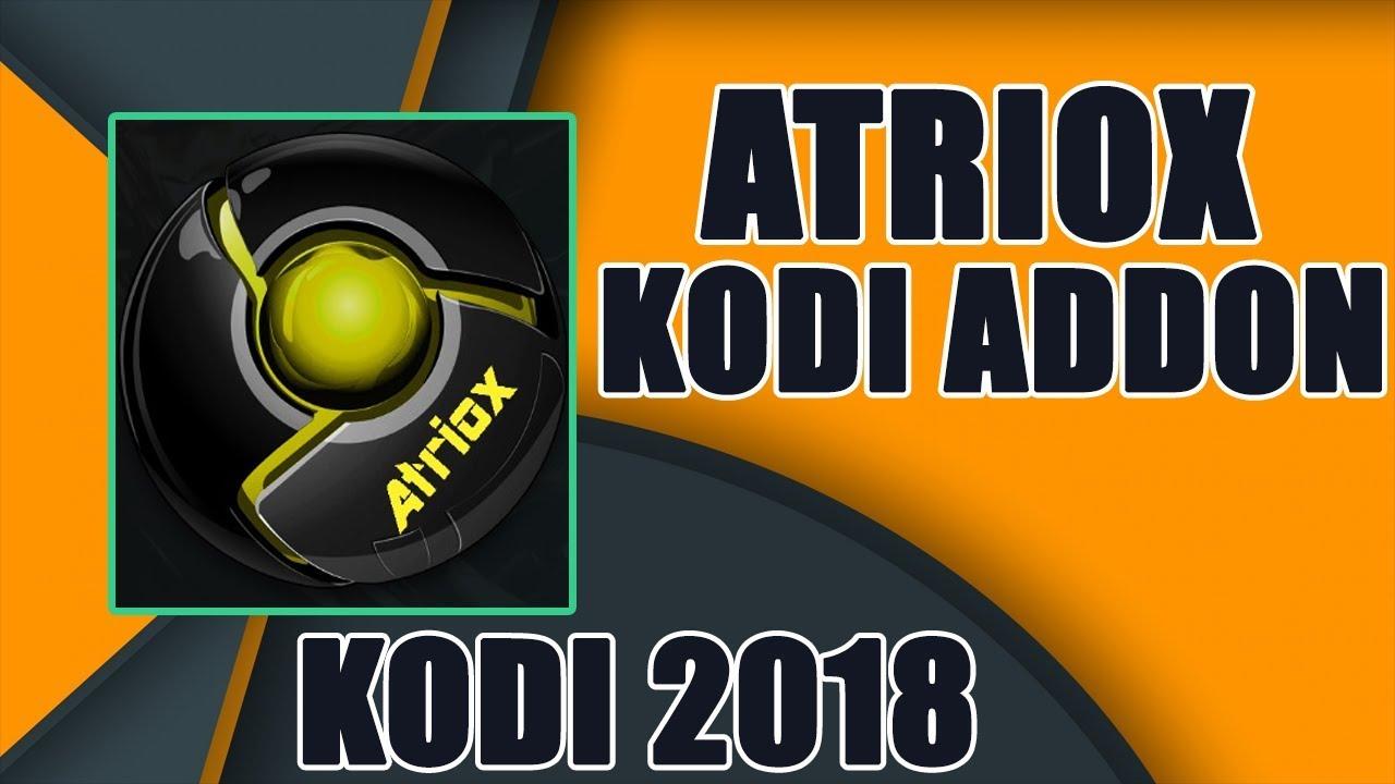 The Best New Kodi Addon 2018 For Kodi 17.6 Krypton – The Atriox addon KODI for Movies and TV Shows
