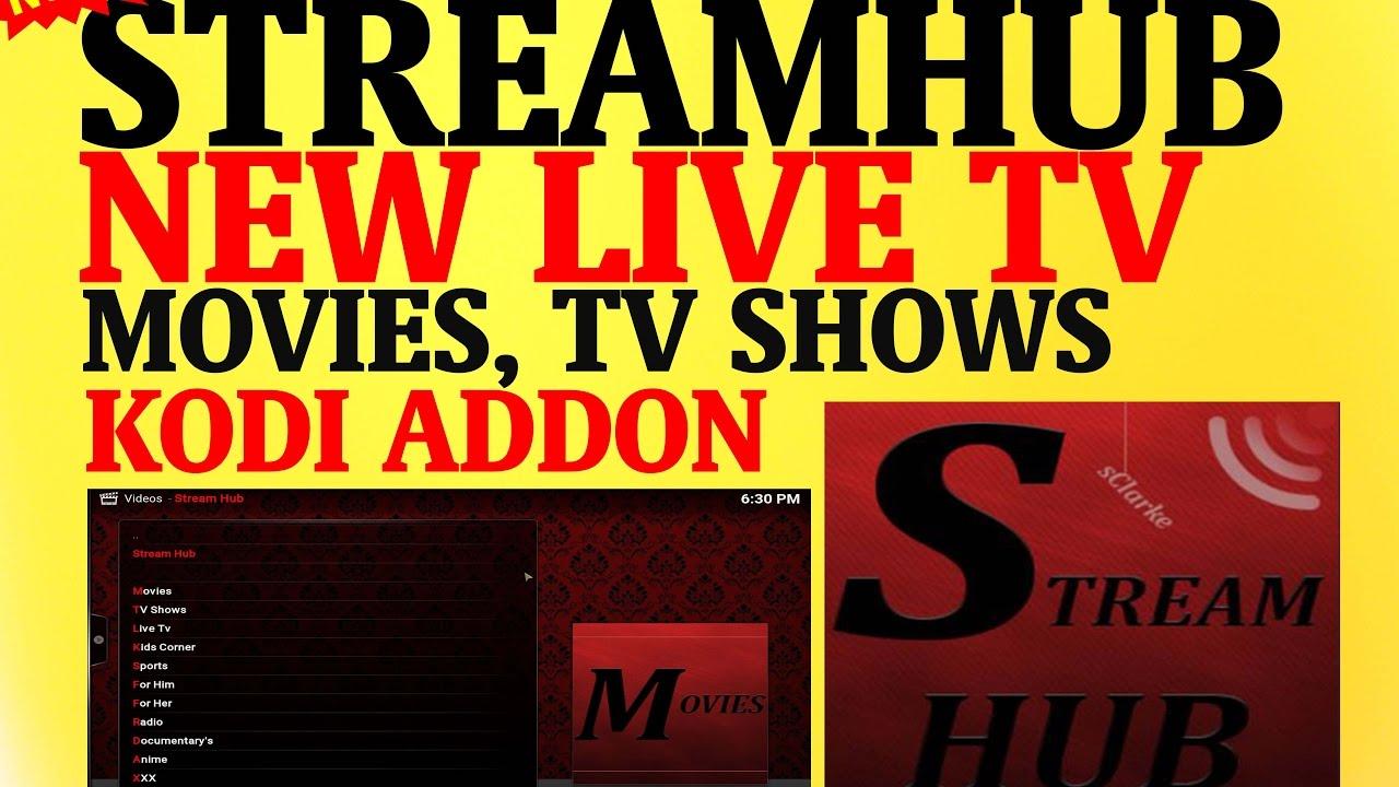BEST NEW KODI ADDON FOR JANUARY 2017 – STREAMHUB – LIVE TV, MOVIES, TV SHOWS KODI ADDON