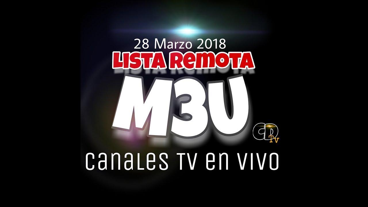 LISTA REMOTA M3U ROKU CANALES EN VIVO 28 MARZO 2018.
